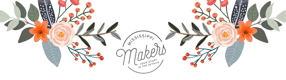 Mississippi Makers: Your Story in the Details
